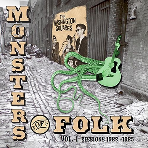 Monsters of Folk Sessions, Vol I (1983-1985) by Washington Squares
