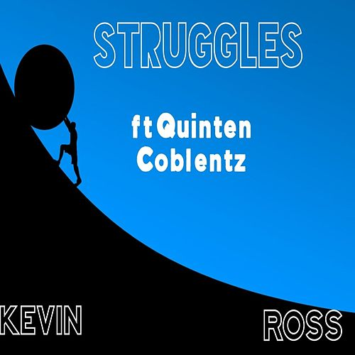 Struggles (feat. Quinten Coblentz) by Kevin Ross