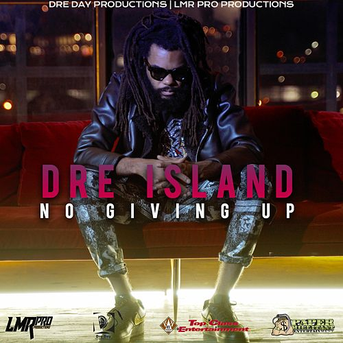 NO Giving UP by Dre Island