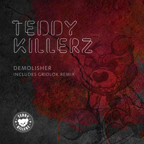 Demolisher de Teddy Killerz