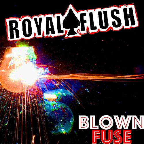 Blown Fuse de Royal Flush