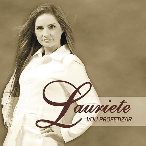 Vou Profetizar by Lauriete