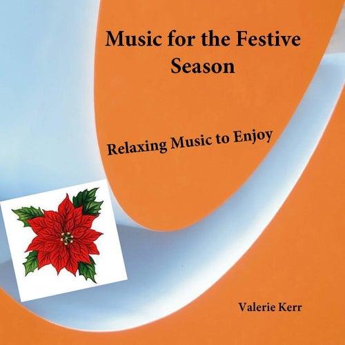 Music for the Festive Season de Valerie Kerr
