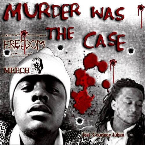 Murder Was the Case (feat. Courtney Julian) de Meech