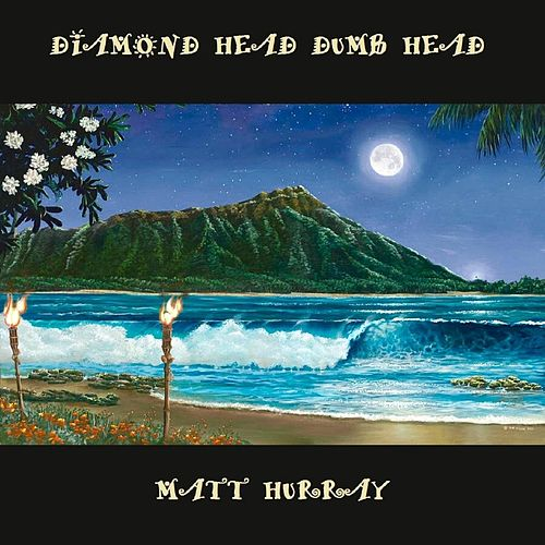 Diamond Head Dumb Head von Matt Hurray
