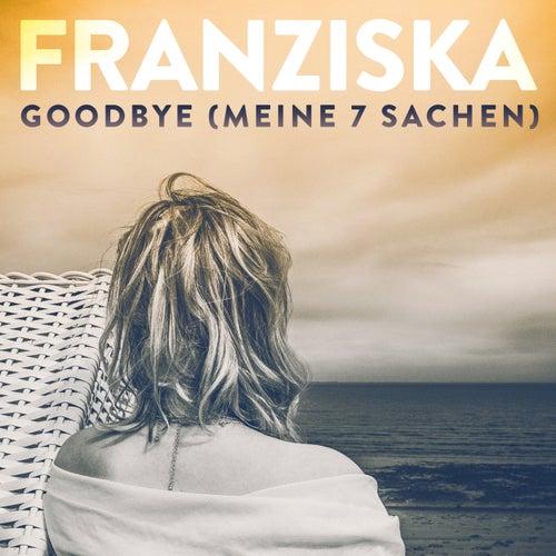 Goodbye (Meine 7 Sachen) von Franziska