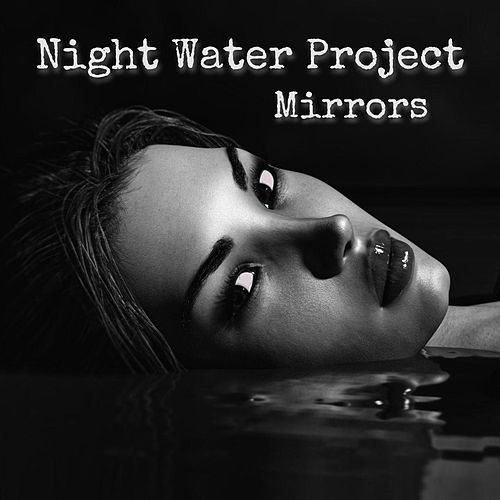 Mirrors di Night Water Project