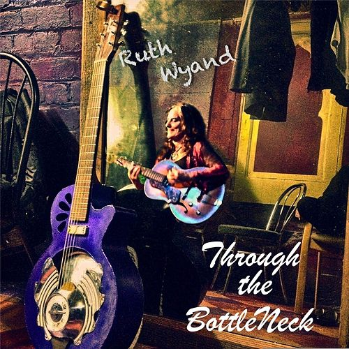 Through the Bottle Neck de Ruth Wyand