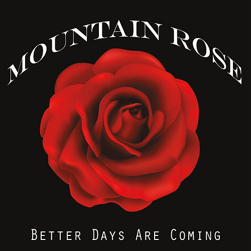 Better Days Are Coming de Mountain Rose