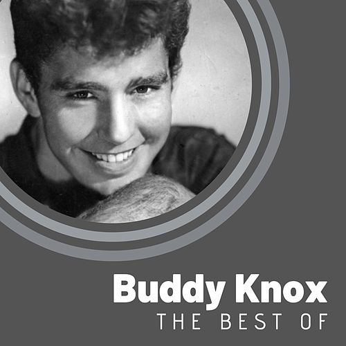 The Best of Buddy Knox by Buddy Knox