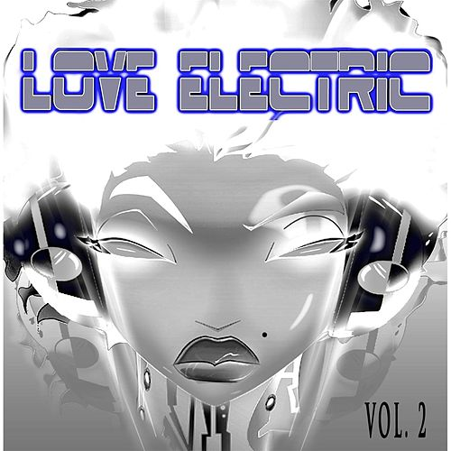 Love Electric, Vol. 2 de A Love Electric