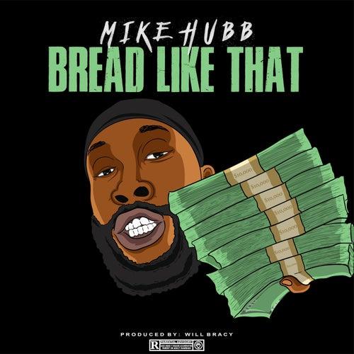 Bread Like That von Mike Hubb