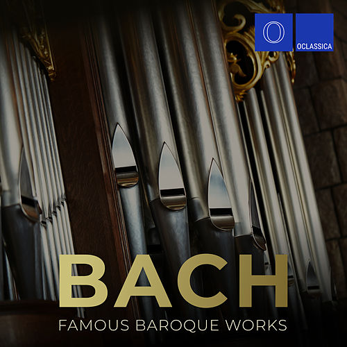 Bach: Famous Baroque Works by Various Artists