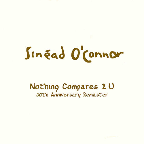 Nothing Compares 2 U (30th Anniversary Remaster) de Sinead O'Connor