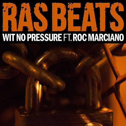 Wit' No Pressure (feat. Roc Marciano) by Ras Beats