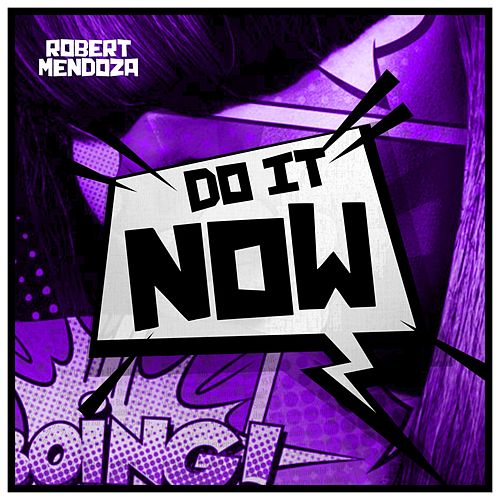 Do It Now de Robert Mendoza