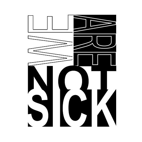 We Are Not Sick by We Are Not Sick