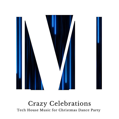 Crazy Celebrations - Tech House Music For Christmas Dance Party by Alaska