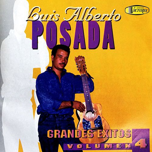 Grandes Éxitos, Vol. 4 de Luis Alberto Posada