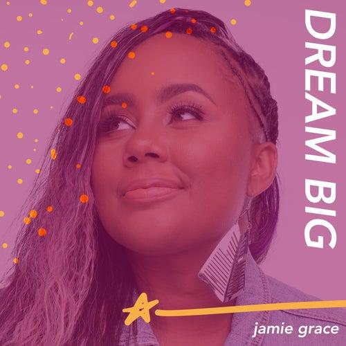 Dream Big by Jamie Grace
