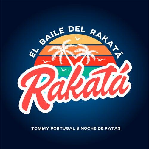El Baile del Rakatá von Tommy Portugal