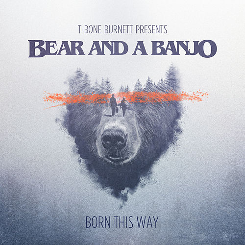 Born This Way by Bear and a Banjo