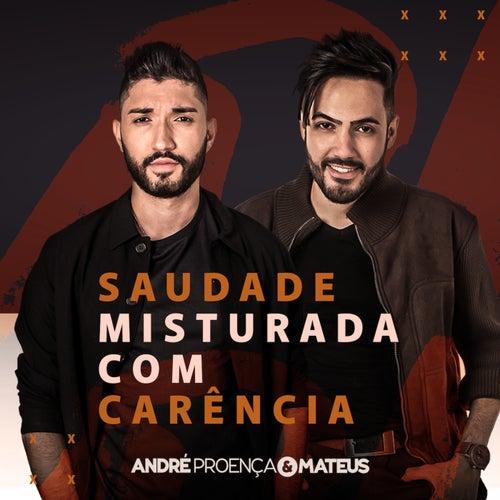 Saudade misturada com carência de André Proença e Mateus