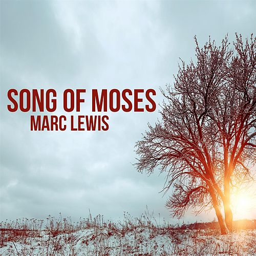 Song of Moses de Marc Lewis
