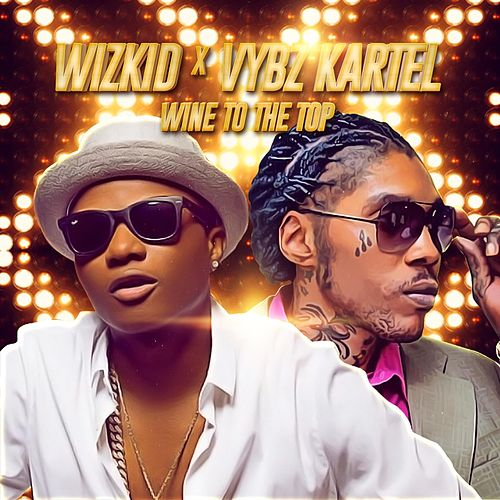 Wine to the Top von WizKid