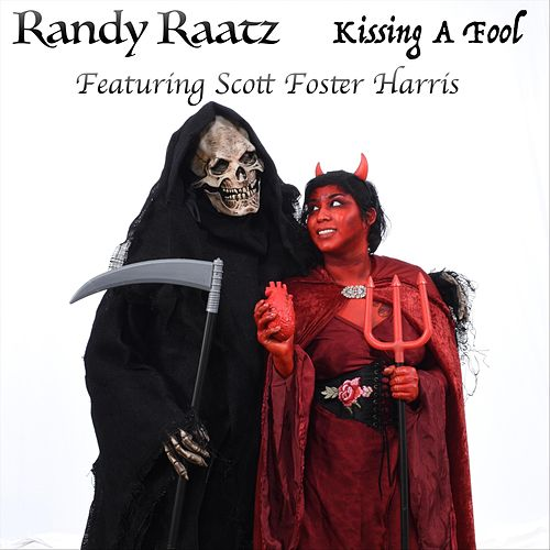 Kissing a Fool (feat. Scott Foster Harris) van Randy Raatz
