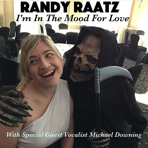I'm in the Mood for Love (feat. Michael Downing) van Randy Raatz