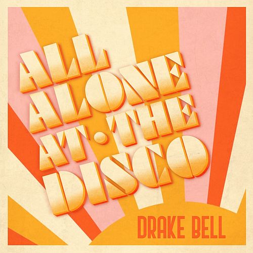 All Alone At The Disco von Drake Bell