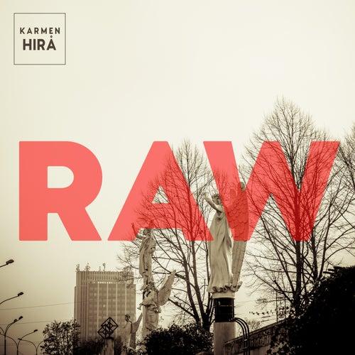 Raw by Karmen Hira