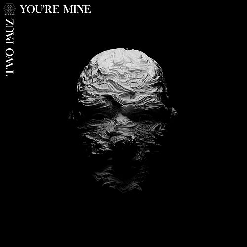 You're Mine von Two Pauz