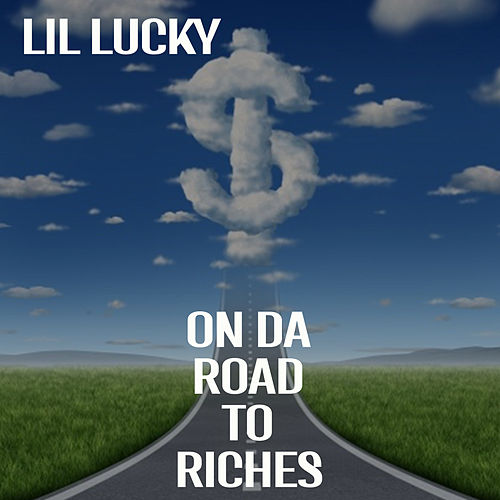 On Da Road To Riches de Lil Lucky