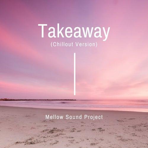 Takeaway (Chillout Version) de Mellow Sound Project