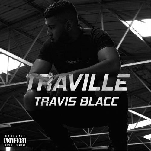 Traville by Travis Blacc
