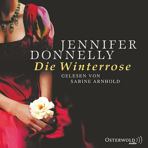 Die Winterrose von Jennifer Donnelly