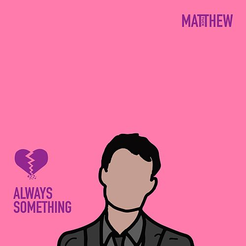 Always Something by Matthew Tuck