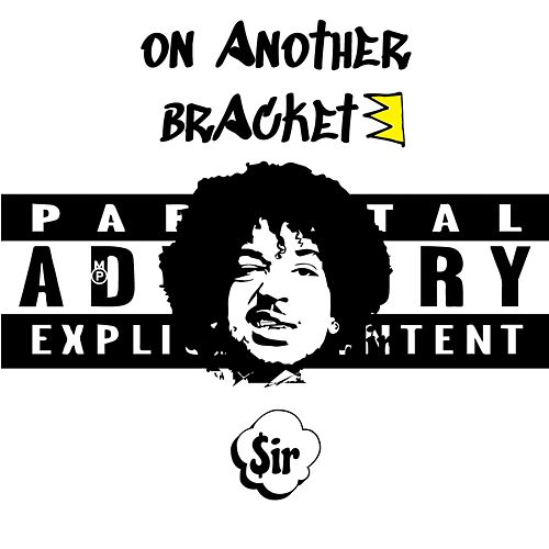 On Another Bracket 3 by $irCLOUD