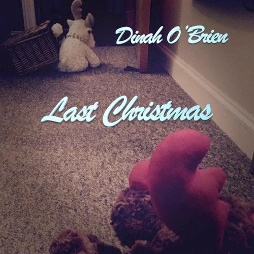 Last Christmas by Dinah O'brien