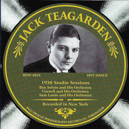 Jack Teagarden 1930 Studio Sessions de Jack Teagarden