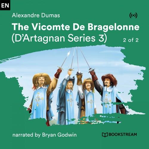 The Vicomte De Bragelonne - 2 of 2 (D'Artagnan Serie 3) von Bookstream Audiobooks
