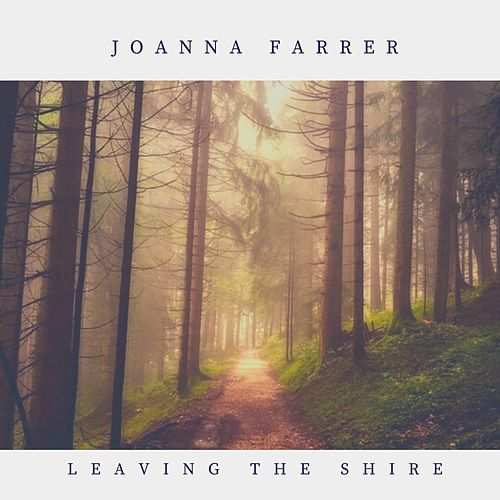 Leaving the Shire by JoAnna Farrer