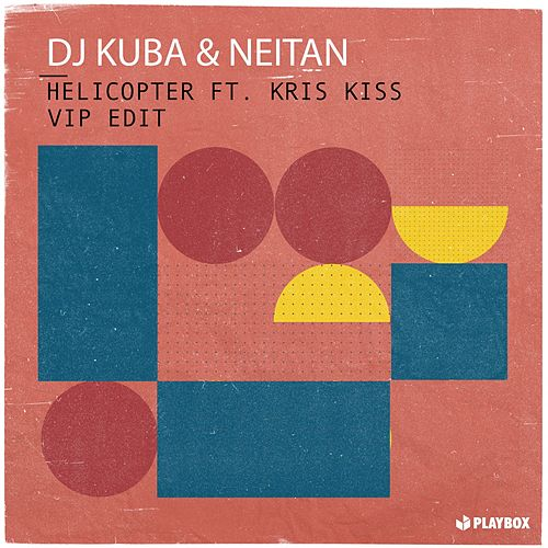 Helictopter (VIP Edit) von DJ Kuba