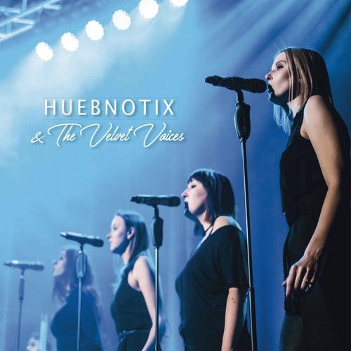 Huebnotix & the Velvet Voices van Huebnotix