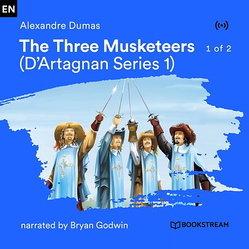 The Three Musketeers - 1 of 2 (D'Artagnan Serie 1) von Bookstream Audiobooks