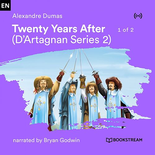 Twenty Years After - 1 of 2 (D'Artagnan Serie 2) von Bookstream Audiobooks