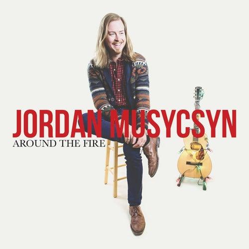 Around the Fire by Jordan Musycsyn