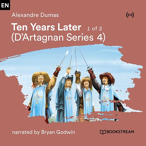 Ten Years Later - 1 of 2 (D'Artagnan Serie 4) von Bookstream Audiobooks